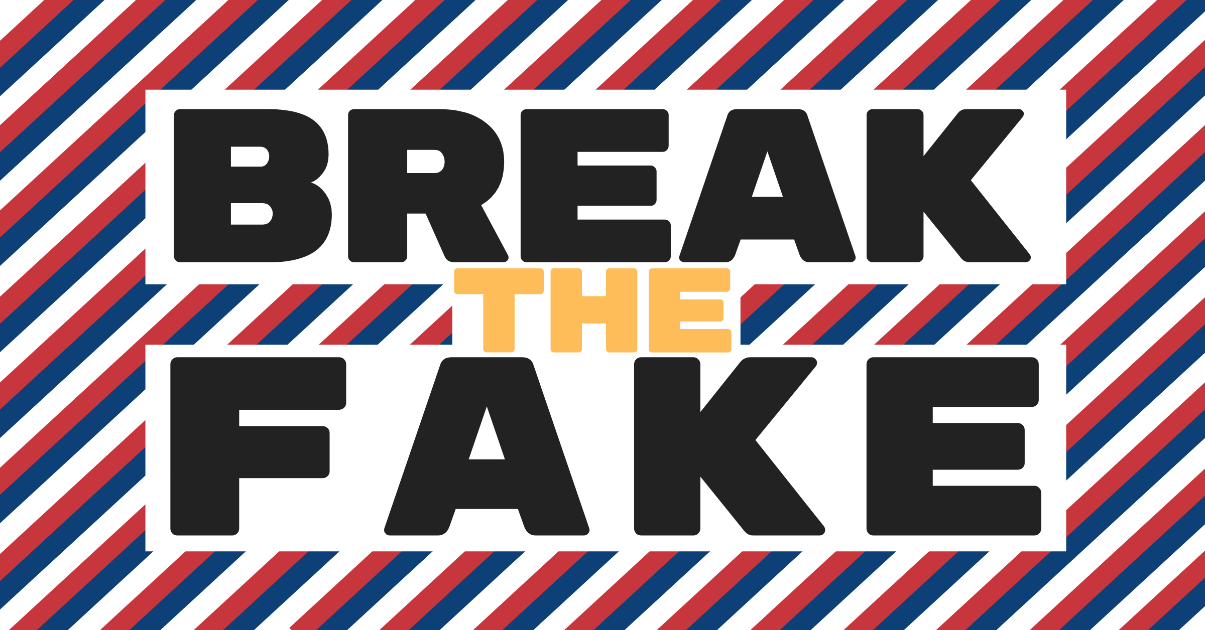 Break The Fake